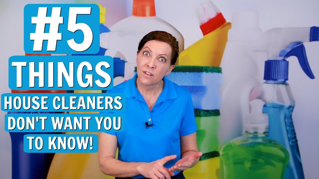 Things Your House Cleaners Don't Want You to Know